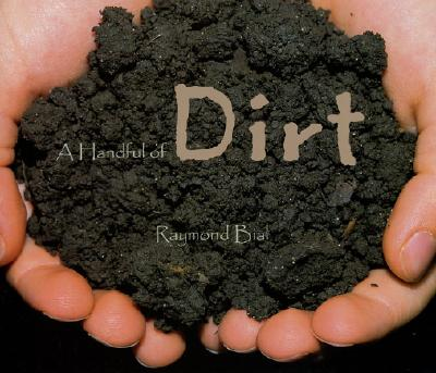 A Handful of Dirt By Bial, Raymond